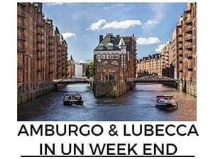 AMBURGO e lubecca in un week end