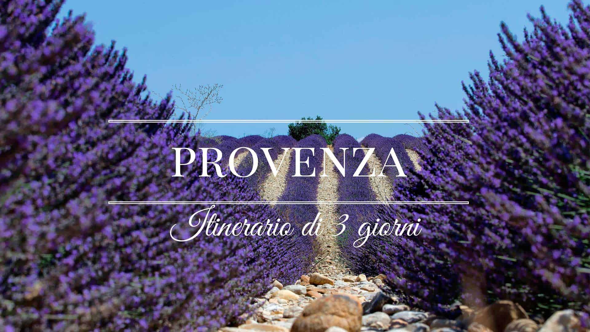 Provenza itinerario di 3 giorni tra la lavanda - La provenza italiana ...