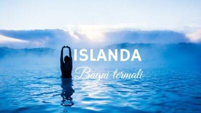 Islanda: bagni termali, hot pot e fiumi caldi