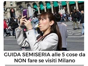 5 cose da NON fare se visiti Milano