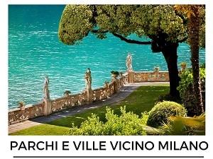 PARCHI E VILLE VICINO MILANO
